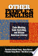 Other People s English  Code Meshing  Code Switching  and African American Literacy
