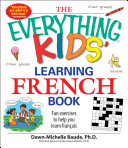 The Everything Kids  Learning French Book