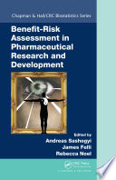 Benefit-Risk Assessment In Pharmaceutical Research And Development : with benefit-risk assessment, despite its...