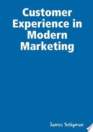 Customer Experience in Modern Marketing - ISBN:9781291057461