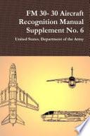 Fm 30 30 Aircraft Recognition Manual Supplement No 6
