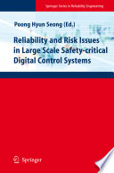 Reliability and Risk Issues in Large Scale Safety critical Digital Control Systems