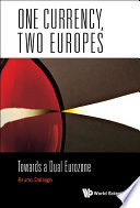 One Currency, Two Europes : saw its influence spread around the world, including...