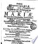 Geistliche Ehrnporten MARIAE. Das ist: Fast sinnreiche Lob-Predigten auf alle Fest-Tag MARIAE