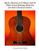 Bach's Bourre in E Minor and 14 Other Great Baroque Bourres for Solo Classical Guitar