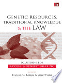 Genetic Resources  Traditional Knowledge and the Law
