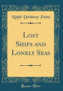 Lost Ships and Lonely Seas (Classic Reprint) A New York Packet Ship Brig