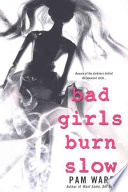 Bad Girls Burn Slow