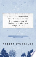 download ebook ufos, teleportation, and the mysterious disappearance of the malaysian airlines flight #370 pdf epub