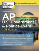 Cracking the AP U  S  Government and Politics Exam  2018 Edition