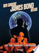 Der große James-Bond-Atlas