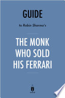 Guide To Robin Sharma S The Monk Who Sold His Ferrari By Instaread