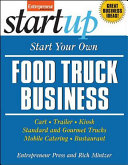 Start Your Own Food Truck Business  Cart  Trailer  Kiosk  Standard and Gourmet Trucks  Mobile Catering and Bustaurant