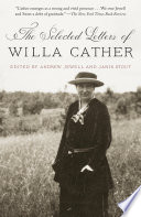 The Selected Letters Of Willa Cather : most consistently admired writers is both an...