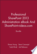 Professional SharePoint 2013 Administration eBook And SharePoint-videos.com Bundle