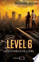 Level 6   Unsterbliche Liebe