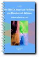 Der TEACCH-Ansatz zur Förderung von Menschen mit Autismus