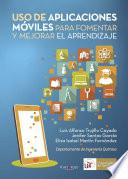 Uso de aplicaciones móviles para fomentar y mejorar el aprendizaje