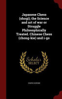 download ebook japanese chess (shogi); the science and art of war or struggle philosophically treated. chinese chess (chong-kie) and i-go pdf epub