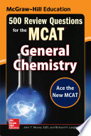 McGraw Hill Education 500 Review Questions for the MCAT  General Chemistry
