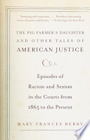 The Pig Farmer s Daughter and Other Tales of American Justice