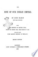 The Rise of Our Indian Empire Being the History of British India from Its Origins Till the Peace of 1783 by Lord Mahon  now Earl Stanhope