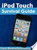 iPod Touch Survival Guide  Step by Step User Guide for iPod Touch  Getting Started  Downloading FREE eBooks  Buying Apps  Managing Photos  and Surfing the Web
