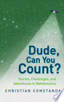 Dude  Can You Count  Stories  Challenges and Adventures in Mathematics