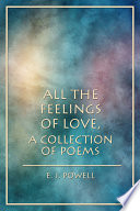 All the Feelings of Love  A Collection of Poems