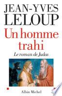 Un Homme Trahi : Le Roman De Judas par Jean-Yves Leloup