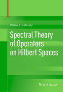 Spectral Theory of Operators on Hilbert Spaces