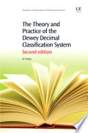 The Theory and practice of the dewey decimal classification system : second edition
