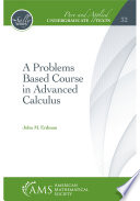 A Problems Based Course in Advanced Calculus