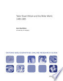 tudor stuart britain and the wider world 1485 1685 oxford bibliographies online research guide