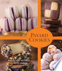 Payard Cookies : beloved patisseries and cafés third-generation pastry chef...