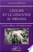 L'ÉGLISE ET LE GÉNOCIDE AU RWANDA