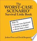 The WORST CASE SCENARIO Little Book for Survival