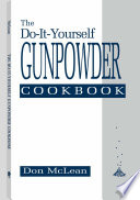 Do it Yourself Gunpowder Cookbook