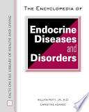 The Encyclopedia Of Endocrine Diseases And Disorders : physical and mental health and well-being, including...