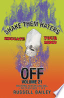 Shake Them Haters Off Volume 21