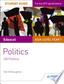 Edexcel AS A level Politics Student Guide 1  UK Politics