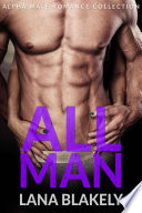 All Man  Alpha Male Romance Collection