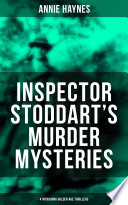 INSPECTOR STODDART'S MURDER MYSTERIES (4 Intriguing Golden Age Thrillers) Been Designed And Formatted To The