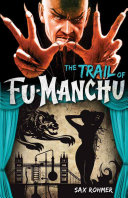 The Trail of Fu-Manchu His Resources Including The Elixir Vitae That