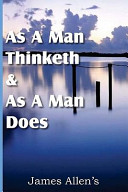 As a Man Thinketh and As a Man Does