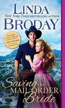 Saving The Mail Order Bride : bestselling author when the west was wild...