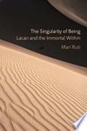 Ebook The Singularity of Being:Lacan and the Immortal Within Epub Mari Ruti Apps Read Mobile