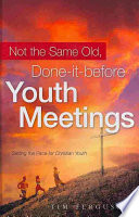 Not the Same Old  Done It Before Youth Meetings