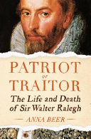 Patriot Or Traitor Story Of Sir Walter Ralegh Published On