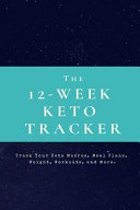 The 12 Week Keto Tracker Track Your Keto Macros Meal Plans Weight Workouts And More